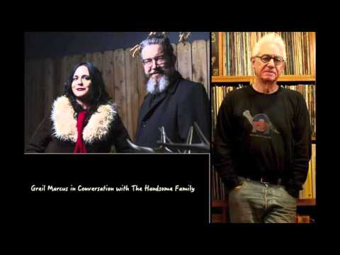 Greil Marcus in Conversation with The Handsome Family