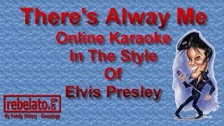 There's Alway Me - Elvis Presley - Online Karaoke Version