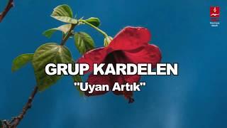 """Grup Kardelen  """"uyan Artik"""""""