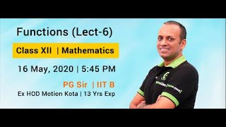 Functions (Lecture 6) | Class XII | JEE Main & Advanced | By PG Sir - IIT Bombay