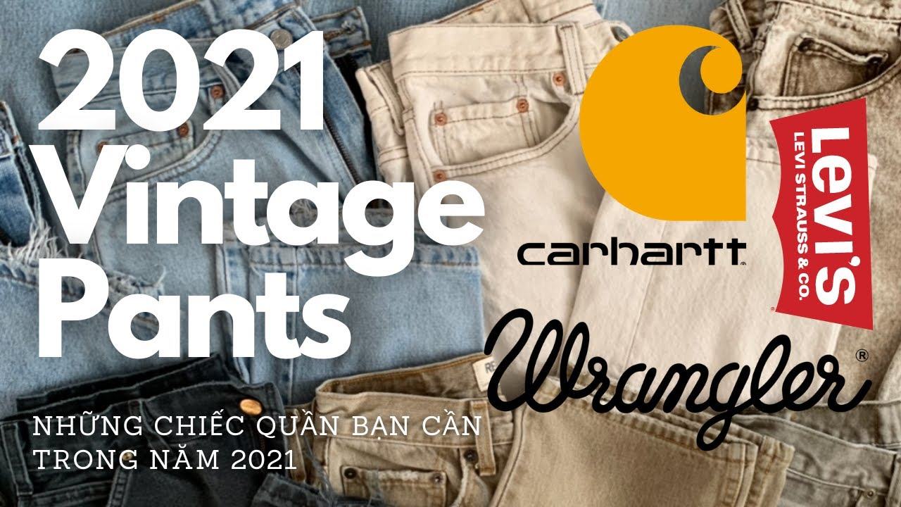 Những chiếc quần vintage bạn cần có trong năm 2021 ( Vintage, Levis 501, Carhartt double knees )   Tổng quát những nội dung nói về thoi trang quan nam mới cập nhật