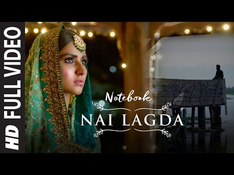 Download Lagu  Full : Nai Lagda | Notebook | Zaheer Iqbal & Pranutan Bahl | Vishal Mishra Asees Kaur Mp3 Free