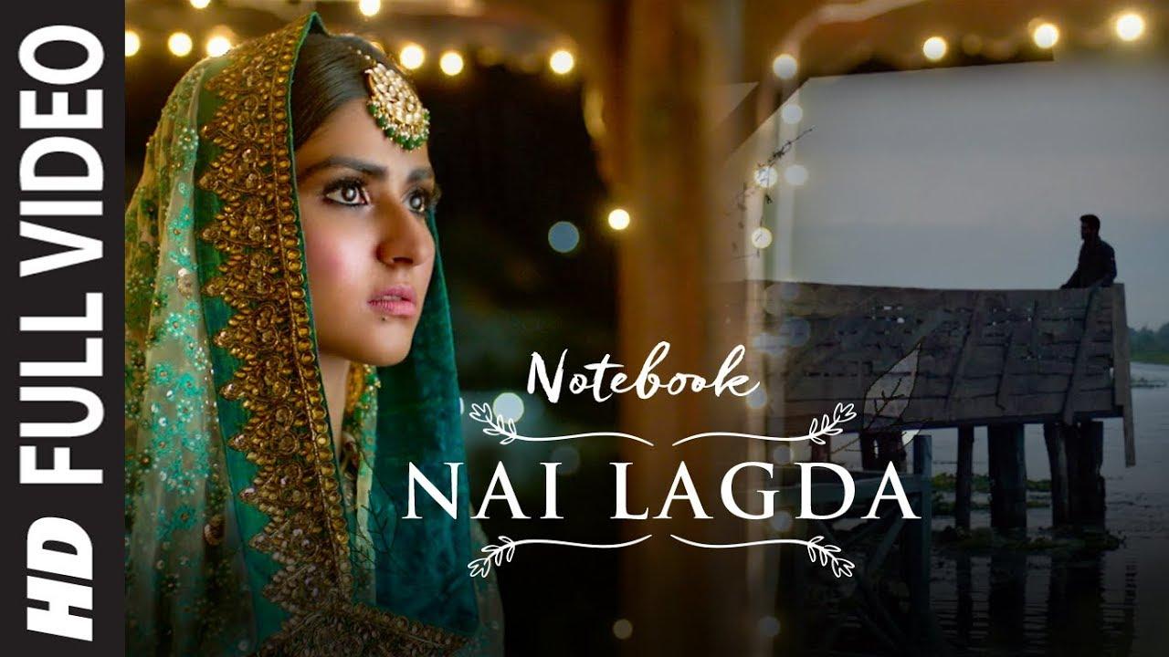 Download Full Video: Nai Lagda | Notebook | Zaheer Iqbal & Pranutan Bahl | Vishal Mishra Asees Kaur