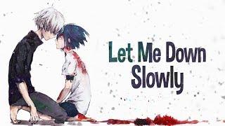 Download Nightcore - Let me down slowly (Lyrics)