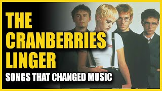 Songs That Changed Music: The Cranberries - Linger