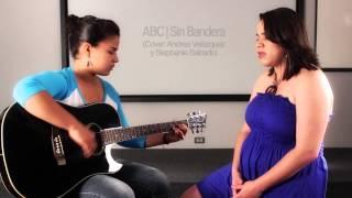 ABC | Sin Bandera (Cover por Andrea Velázquez y Stephanie Salcedo)