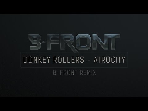 Donkey Rollers - Atrocity (B-Front remix)