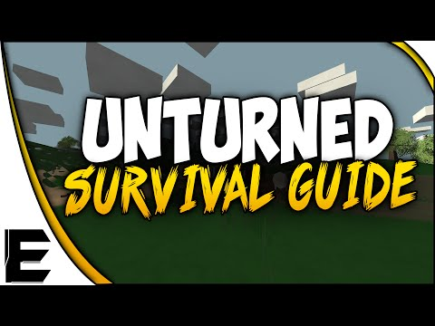 Unturned ➤ SURVIVAL GUIDE - Beginners Guide & Tutorial - How To Survive - Part 1