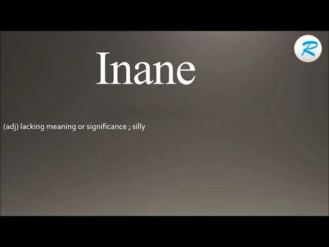 How to pronounce Inane ; Inane Pronunciation ; Inane meaning ; Inane definition
