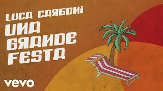 Luca Carboni - Una grande festa (Lyric Video)
