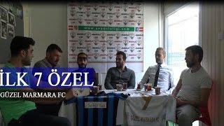 İlk 7 Özel Güzel Marmara FC