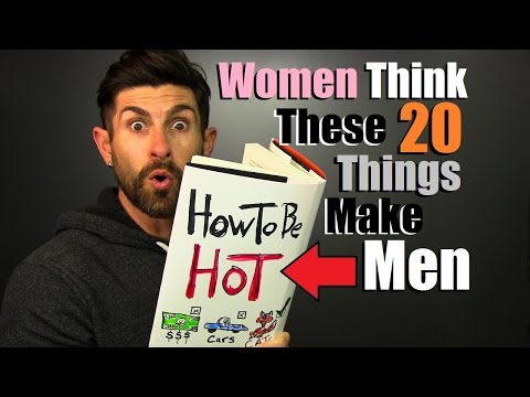 20 Things Women Think Make A Guy Super HOT! (Hint: Not Looks Or $$$)