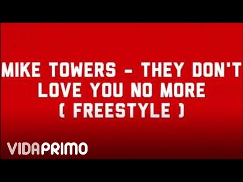 Myke Towers - The Don't Love You No More (Freestyle)