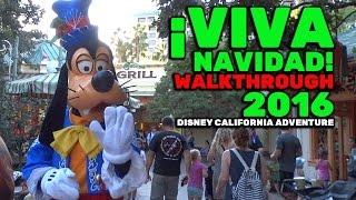 ¡Viva Navidad! area walkthrough for Christmas 2016 at Disney California Adventure