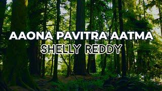 Aaona Pavitra Aatma | Shelley Reddy | Lyric Video | Hindi Christian Music