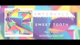 INTERVALS // SWEET TOOTH // THE SHAPE OF COLOUR