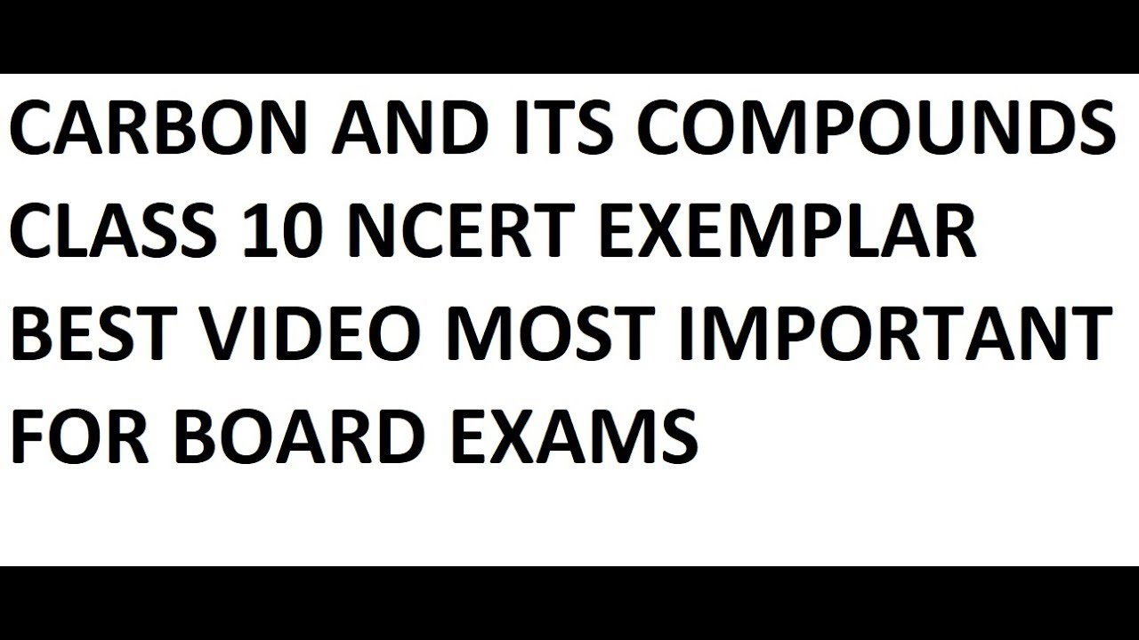 CARBON AND ITS COMPOUNDS CLASS 10 CBSE NCERT EXEMPLAR part