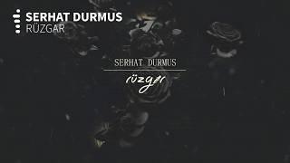 Serhat Durmus - Ruzgar