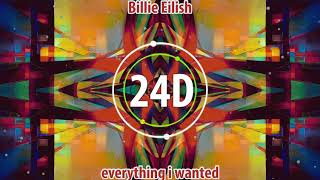 Billie Eilish - everything i wanted (24D AUDIO)🎧  (Use Headphones)