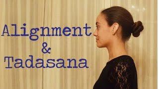 Alignment and tadasana