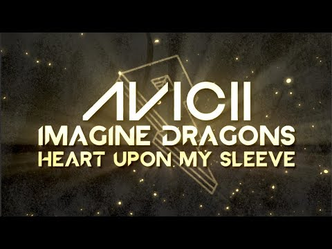 Avicii, Imagine Dragons - Heart Upon My Sleeve [Lyric Video]