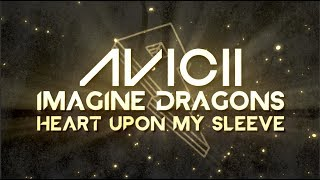 Baixar Avicii, Imagine Dragons - Heart Upon My Sleeve [Lyric Video]