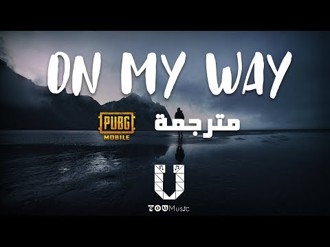 Alan Walker - On My Way (مترجمة) ft. Sabrina Carpenter & Farruko [PUBG]