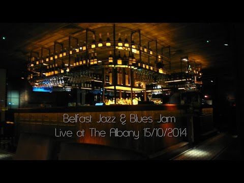 Belfast Jazz & Blues Jam - Live at The Albany 15/10/2014