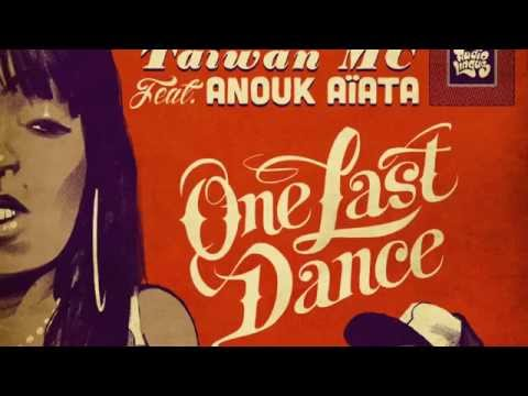 One Last Dance - Taiwan MC feat. Anouk Aiata