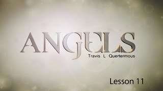 Angels Lesson 11: Do You Have a Guardian Angel? Part 1