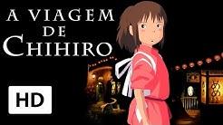 A Viagem de Chihiro - Trailer Dublado [HD]