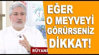 Rüyada gördüğümüz meyveler ne anlama geliyor? / Mehmet Emin Kırgil yorumluyor!
