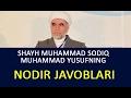SAVOLLARGA SHAYX MUHAMMAD SODIQ MUHAMMAD YUSUFNING ANTIQA JAVOBLARI mp3