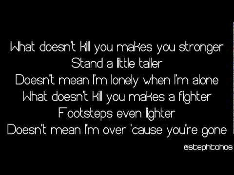 Lyrics Kelly Clarkson What Doesn T Kill You Stronger Youtube