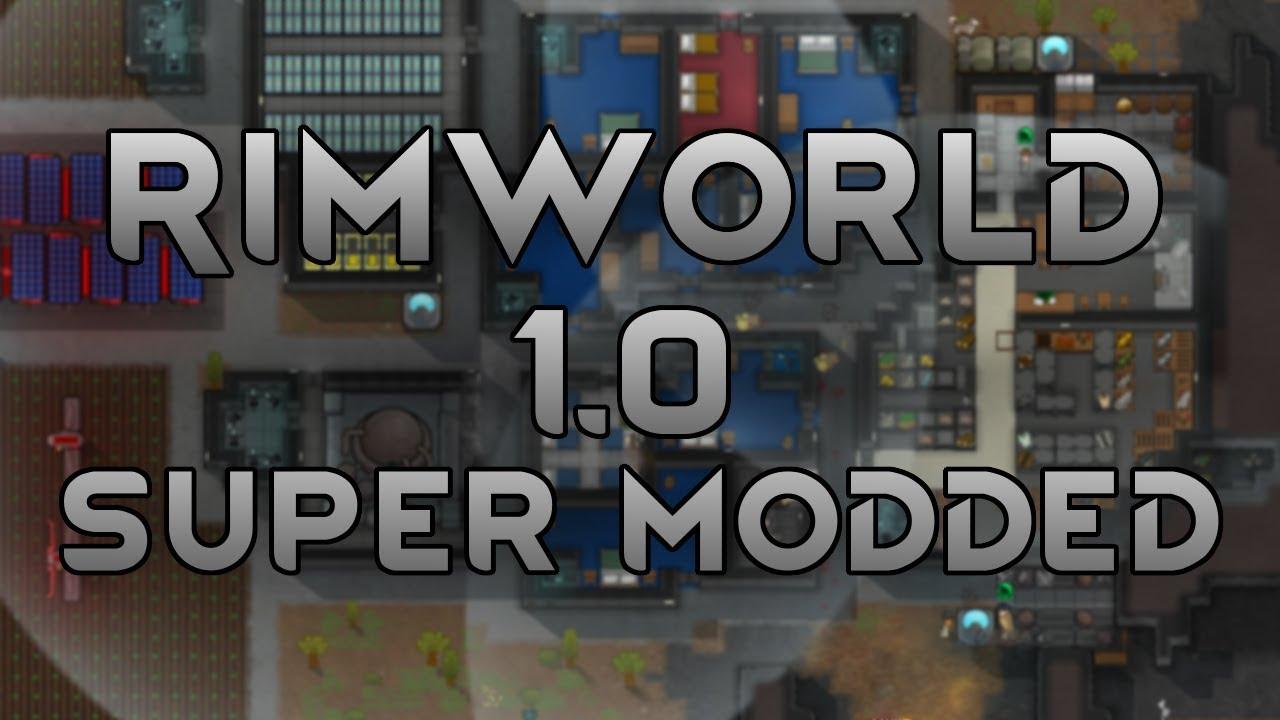 [0] Mods, Plans & Set-Up | RimWorld 1 0 Super Modded