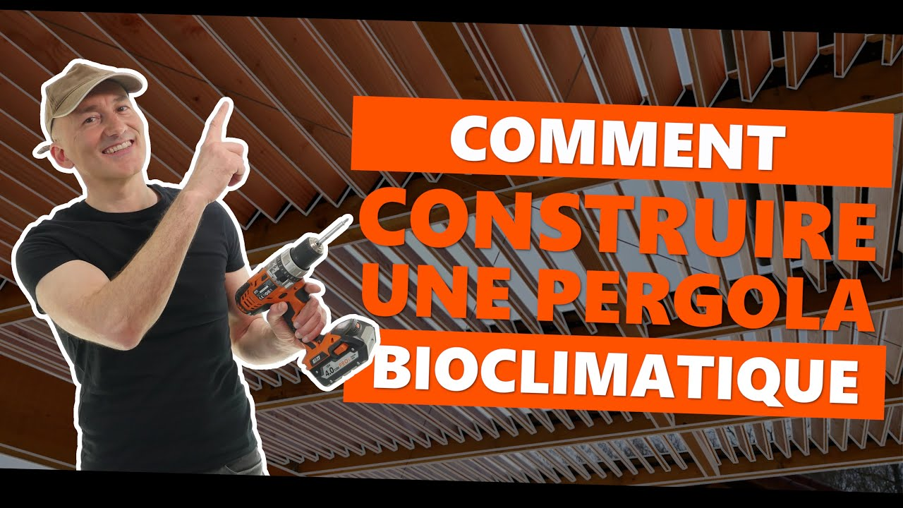 Comment Construire Une Pergola Bioclimatique Youtube
