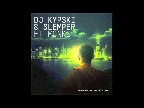 Kypski & Slemper ft Monks - Breaking the Vow of Silence (Slemper remix)