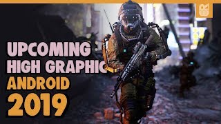 5 Upcoming High Graphic Android Games 2019