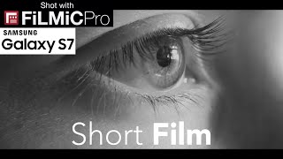 1 Minute Short Film Shot On Samsung Galaxy S7 (with FiLMiC Pro) - Smartphone Cinematography