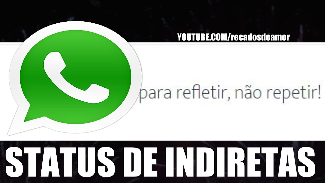 Status Para Whatsapp E Facebook Frases De Indiretas Youtube