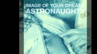 "ASTRONAUGHTY   ""Image Of Your Dreams"" (ReizMusik records 2010)"