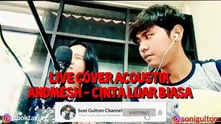 Live Cover Accoustic Andmesh - Cinta Luar Biasa Cover by Soni&Debo