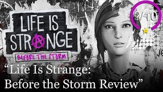 Life Is Strange: Before the Storm Review (Video Game Video Review)