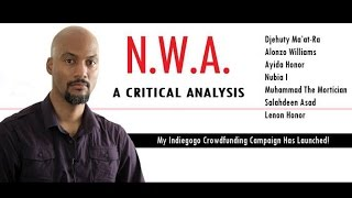 N.W.A. (Straight Outta Compton) - A Critical Analysis - Lenon Honor Crowd Funding Campaign