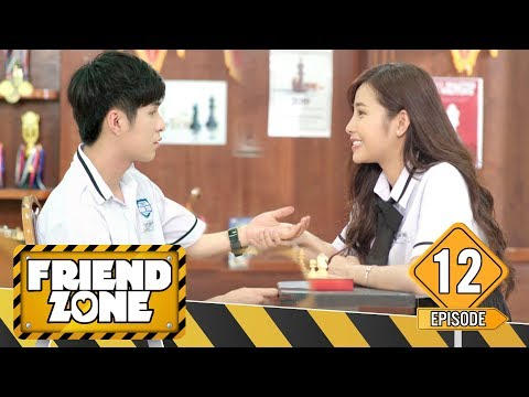 FRIENDZONE | TẬP 12 : Nắm Giữ Hay Buông Bỏ ? | Phim Học Đường Mới Nhất