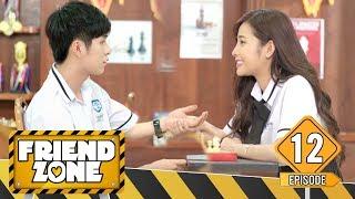 FRIENDZONE | TẬP 12 : Nắm Giữ Hay Buông Tay ? | Phim Học Đường Mới Nhất