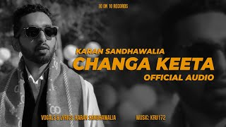 Changa Keeta Karan Sandhawalia Free MP3 Song Download 320 Kbps