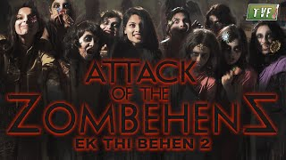 Attack of the Zombehens ( Ek thi Behen 2) | Rakhi Qtiyapa