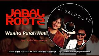 Jabalrootz - Wanita Patah Hati (Official Audio Video)