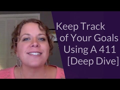 Keep Track of Your Goals Using A 411 [Deep Dive]